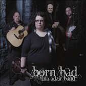 Tina Adair Band: Born Bad [Digipak]