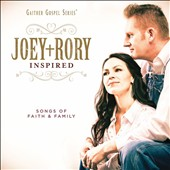 Joey + Rory: Inspired: Songs of Faith & Family [Digipak]