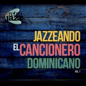 Retro Jazz: Jazzeando El Cancionero Dominicano, Vol. 1 [Digipak]