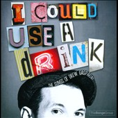 Various Artists: I Could Use a Drink: Songs of Drew Gasparini