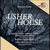 Gordon Getty: Usher House / Christian Elsner, Etienne Dupuis, Philip Ens, Lisa Delan. Lawrence Foster