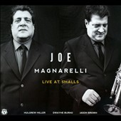 Joe Magnarelli: Live at Smalls [Digipak]