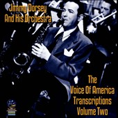 Jimmy Dorsey/Jimmy Dorsey & His Orchestra: The  Voice of America Transcriptions, Vol. 2