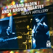 Howard Alden/Howard Alden-Andy Brown Quartet/Andy Brown Quartet: Heavy Artillery *