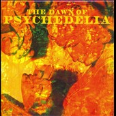 Various Artists: The Dawn of Psychedelia