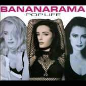 Bananarama: Pop Life [Deluxe 2CD + DVD Edition] [Box]