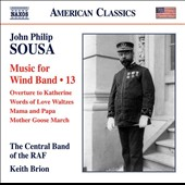 John Philip Sousa: Music for Wind Band, Vol. 13 - 'Katherine' overture; Mama and Papa; Mother Goose March et al. / Keith Brion
