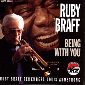 Ruby Braff (Trumpet/Cornet): Ruby Braff Remembers Louis Armstrong: Being With You