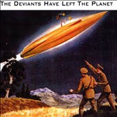 The Deviants (UK): The Deviants Have Left the Planet