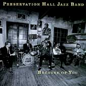 Preservation Hall Jazz Band: Because of You