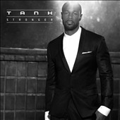 Tank (R&B): Stronger *