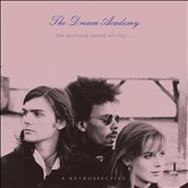 The Dream Academy: The Morning Lasted All Day: A Retrospective