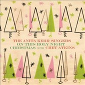 Chet Atkins/Anita Kerr/The Anita Kerr Singers: On This Holy Night//Christmas with Chet Atkins
