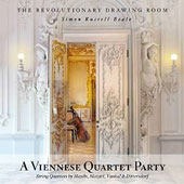 A Viennese Quartet Party - String Quartets of Haydn, Mozart, Vanhal & Dittersdorf / Simon Russell Beale, narration; The Revolution Drawing Room String Quartet