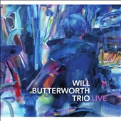 Will Butterworth/Will Butterworth Trio: Live