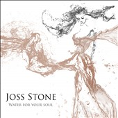 Joss Stone (Singer): Water for Your Soul [Slipcase]