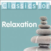 Classics for Relaxation [Decca]
