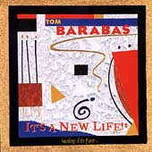 Tom Barabas: It's a New Life