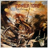 Manilla Road: The Deluge [Ultimate Edition] [Digipak]