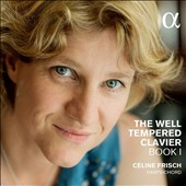 J.S. Bach: The Well Tempered Clavier, Book 1 / Céline Frisch, harpsichord