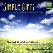 Simple Gifts: Works by Vaughan Williams, Barber, Aaron Copland, Britten, John Jacob Niles, Bernstein, Ernest Charles / Huff Andrew Henderson, piano/organ; NYC ChildrenÆs Chorus, Mary Wannamaker
