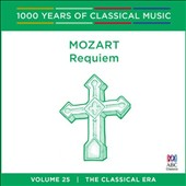 1000 Years of Classical Music, Vol. 25: The Classical Era - Mozart Requiem
