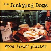 Junkyard Dogs: Good Livin' Platter