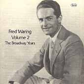Fred Waring: The Broadway Years, Vol. 2