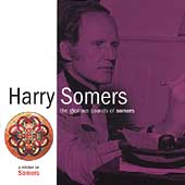 The Glorious Sounds of Somers - Harry Somers / Adams, et al