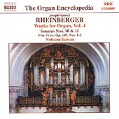 The Organ Encyclopedia - Rheinberger: Works for Organ Vol 4