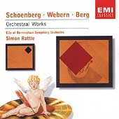 Schoenberg, Webern, Berg / Rattle, Aug&#233;r, City of Birmingham
