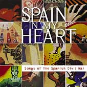 Various Artists: Spain in My Heart: Songs of the Spanish Civil War [Appleseed]