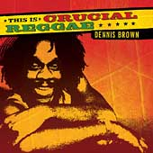 Dennis Brown: This Is Crucial Reggae: Dennis Brown