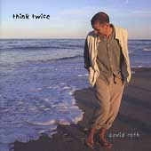 David Roth: Think Twice *