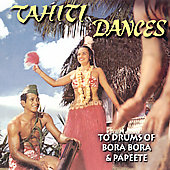 Various Artists: Tahiti Dances to Drums of Bora Bora and Papeet