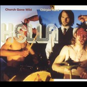 Hella: Church Gone Wild/Chirpin' Hard [Digipak]