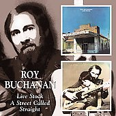 Roy Buchanan: Live Stock/A Street Called Straight