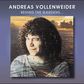 Andreas Vollenweider: Behind the Gardens-Behind the Wall-Under the Tree [Remaster]