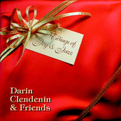 Darin Clendenin & Friends: Tidings of Joy and Jazz