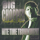 Big Chopper: Nite Time Trunk Muzik *