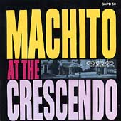 Machito: Machito at the Crescendo