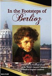 In The Footsteps of Berlioz - Filmed at Original Locations [DVD]