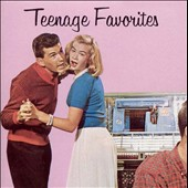 Various Artists: Teenage Favorites