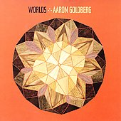 Aaron Goldberg: Worlds