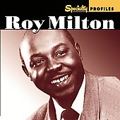 Roy Milton: Specialty Profiles [2 Disc] *