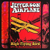 Jefferson Airplane: High Flying Bird: Live At The Monterey Festival
