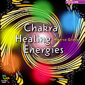 Alberto Grollo: Chakra Healing Energies *