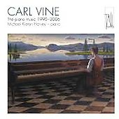 Carl Vine: The Piano Music 1990-2006 / Kiernan Harvey