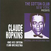 Claude Hopkins: Claude Hopkins and His Cotton Club Orchestra *