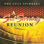 The Soul Stirrers: A Soul Stirrers Reunion